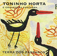 「Terra Dos Passaros」Toninho Horta